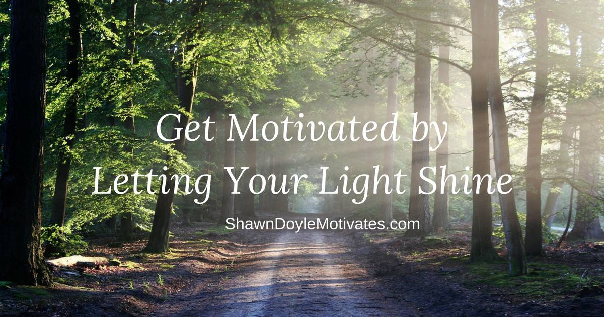 Get Motivated by Letting Your Light Shine