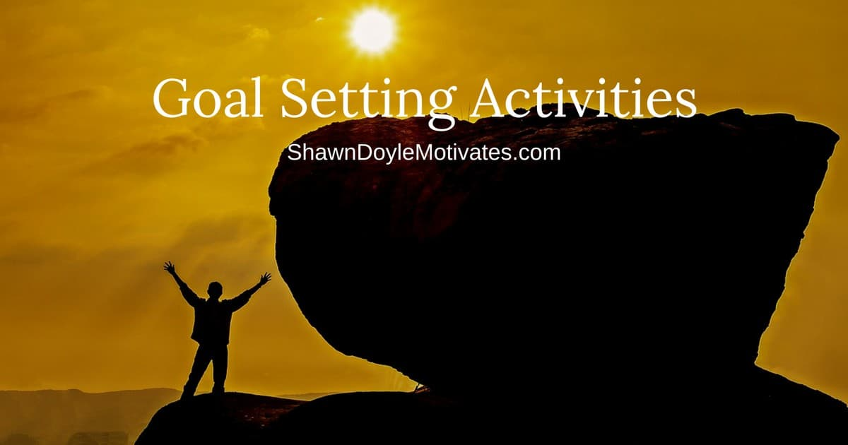 The Best Goal Setting Activities Begin With Changing Your Thinking