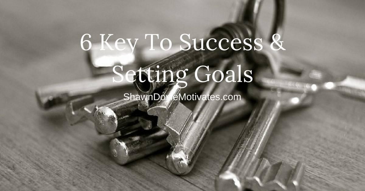 6-Key-To-Success-Setting-Goals
